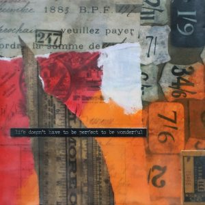Life Doesn't Have to be Perfect to be Wonderful | Amelia Kraemer | Encaustic Mixed Media