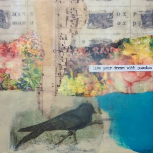 Live Your Dream with Passion | Amelia Kraemer | Encaustic Mixed Media