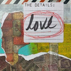 The Details: Love | Amelia Kraemer | Encaustic Mixed Media | 6x6