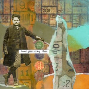 Trust Your Crazy Ideas | Amelia Kraemer | Encaustic Mixed Media | 6x6
