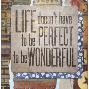 Life Doesn't Have To Be Perfect - Card